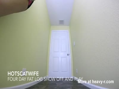 HotScatWife - FOUR DAY fat log show off and play!